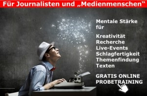 Motivationstipp Profi-Mentaltraining -  Schneller und kreativer als Journalist _mentaleStärke
