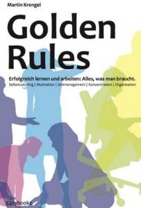 buch_tipp_golden_rules_erfolgreich_lernen_und_arbeiten_mentalestaerkemotivation_thomas_schlechter